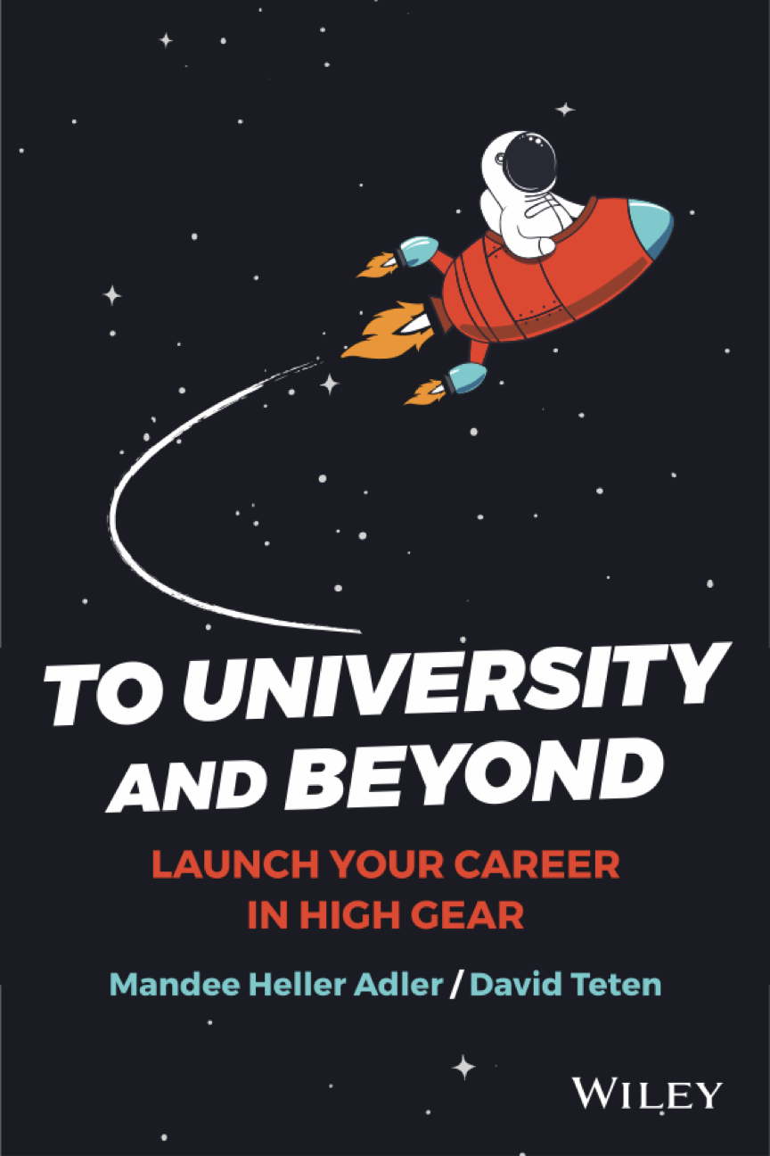 To University and Beyond: Launch Your Career in High Gear by Mandee Heller Adler and David Teten.
